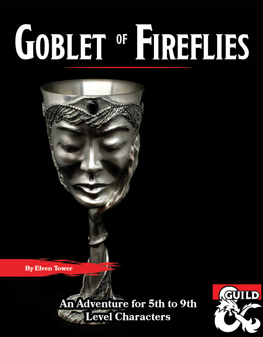 Goblet of Fireflies – 5 to 9 level adventure