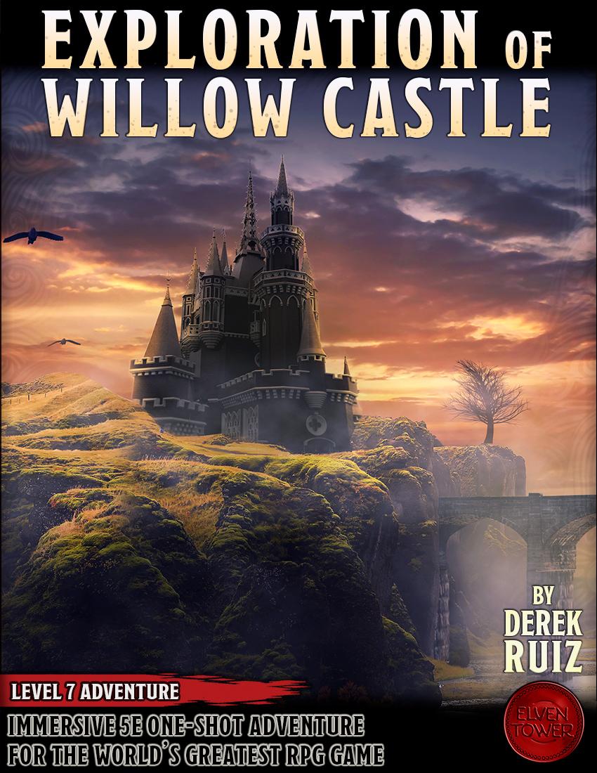 Exploration of Willow Castle – Level 5 Adventure